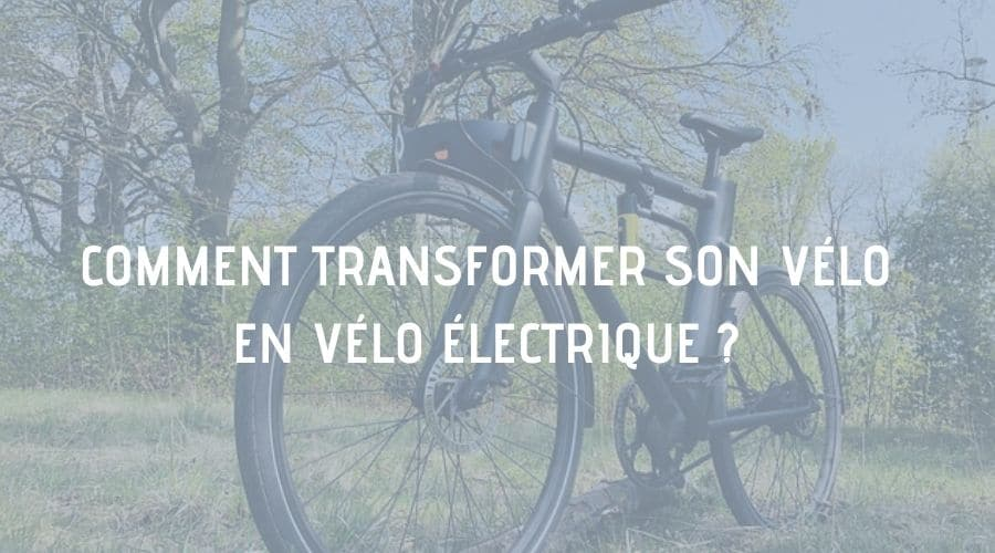 transformer vélo en vélo électrique
